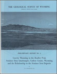 Gravity Thrusting in the Bradley Peak, Seminoe Dam Quadrangles, Carbon County, Wyoming, and the Relationship to the Seminoe Iron Deposits (1965)