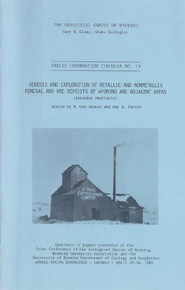 Genesis and Exploration of Metallic and Nonmetallic Mineral and Ore Deposits of Wyoming and Adjacent Areas (Extended Abstracts) (1983)
