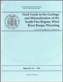 Field Guide to the Geology and Mineralization of the South Pass Region, Wind River Range, Wyoming (1992)