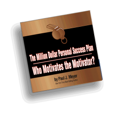 The Million Dollar Personal Success Plan/Who Motivates the Motivator?