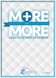 More and More Living in the Spirit of Increase 2 CD Package