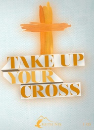 Take Up Your Cross 1 CD Package