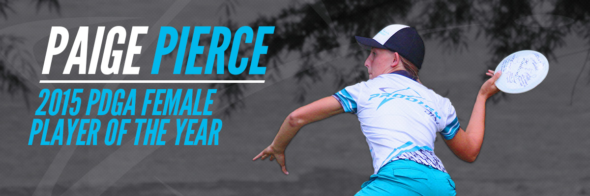 Paige Pierce has won the 2015 PDGA Female Player of the Year