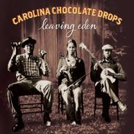CAROLINA CHOCOLATE DROPS - LEAVING EDEN CD