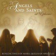 BENEDICTINES OF MARY QUEEN OF APOSTLES - ANGELS & SAINTS AT EPHESUS CD