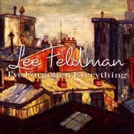 LEE FELDMAN - IVE FORGOTTEN EVERYTHING CD