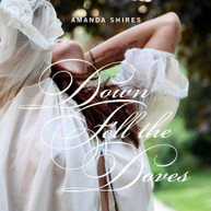 AMANDA SHIRES - DOWN FELL THE DOVES CD