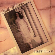 BETH WILLIAMS - FIRST CLASS CD