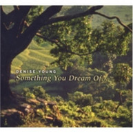 DENISE YOUNG - SOMETHING YOU DREAM OF CD