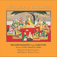 SRI KARUNAMAYEE - HOMAGE TO KHAALSA: SRI KARUNAMAYEE SINGS GURUVANI CD