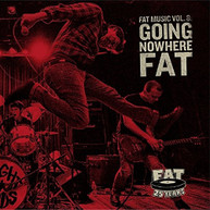 FAT MUSIC 8: GOING NOWHERE FAT - VARIOUS CD