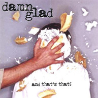 DAMN GLAD - AND THATS THAT! CD