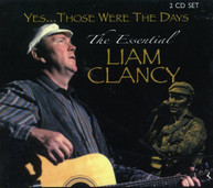 LIAM CLANCY - THOSE WERE THE DAYS: ESSENTIAL LIAM CLANCY CD