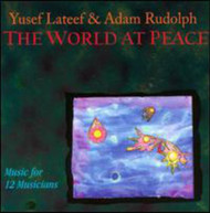 YUSEF LATEEF ADAM RUDOLPH - WORLD AT PEACE: MUSIC FOR 12 MUSICIANS CD