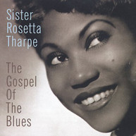SISTER ROSETTA THARPE - GOSPEL OF BLUES CD