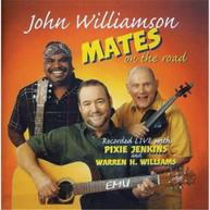 JOHN WILLIAMSON - MATES ON THE ROAD - CD