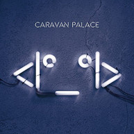 CARAVAN PALACE - ROBOT CD