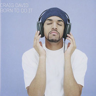 CRAIG DAVID - BORN TO DO IT (UK) CD