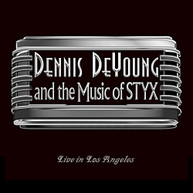 DENNIS DE YOUNG - & THE MUSIC OF STYX LIVE IN LOS ANGELES (IMPORT) CD
