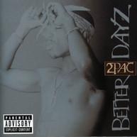 2PAC - BETTER DAYZ CD