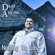 DAVE ADKINS - NOTHING TO LOSE CD
