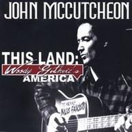 JOHN MCCUTCHEON - THIS LAND: WOODY GUTHRIE'S AMERICA CD