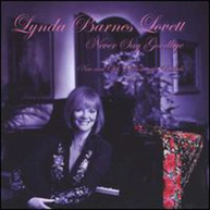 LYNDA BARNES LOVETT - NEVER SAY GOODBYE CD