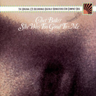 CHET BAKER - SHE WAS TOO GOOD CD