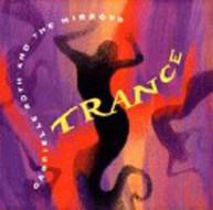 GABRIELLE ROTH & MIRRORS - TRANCE CD