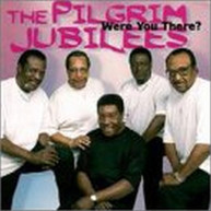 PILGRIM JUBILEES - WERE YOU THERE CD