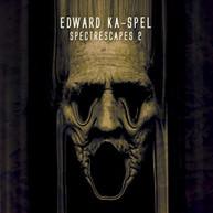 KA -SPEL,EDWARD - SPECTRESCAPES 2 CD