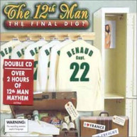 THE 12TH MAN - THE FINAL DIG? CD