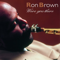 RON BROWN - WERE YOU THERE CD