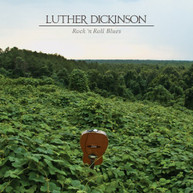 LUTHER DICKINSON - ROCK N ROLL BLUES VINYL
