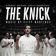 CLIFF (180GM) MARTINEZ - KNICK (ORIGINAL) (SERIES) (SOUNDTRACK) VINYL