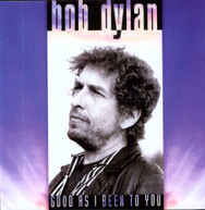 BOB DYLAN - GOOD AS I BEEN TO YOU (180GM) VINYL