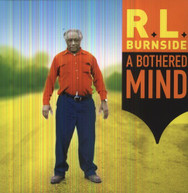 R.L. BURNSIDE - BOTHERED MIND VINYL