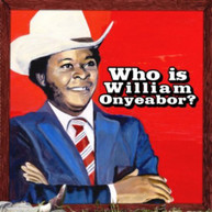 WILLIAM ONYEABOR - WORLD PSYCHEDELIC CLASSICS 5: WHO IS WILLIAM VINYL