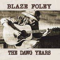 BLAZE FOLEY - DAWG YEARS VINYL