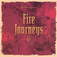 ED VAN FLEET - FIRE JOURNEYS CD