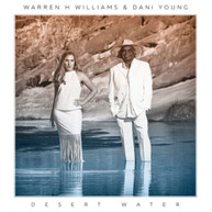 WARREN H. WILLIAMS & DANI YOUNG - DESERT WATER CD