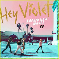 HEY VIOLET - BRAND NEW MOVES NEW CD - HEY VIOLET CD