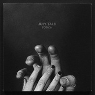JULY TALK - TOUCH (IMPORT) VINYL
