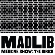 MADLIB - MEDICINE SHOW: BRICK CD
