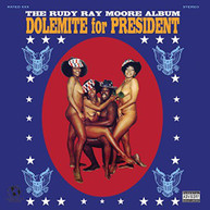 RUDY RAY MOORE - DOLEMITE FOR PRESIDENT VINYL