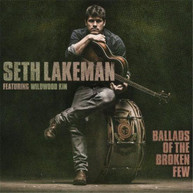 SETH LAKEMAN - BALLADS OF THE BROKEN FEW CD