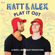 VARIOUS ARTISTS - MATT & ALEX: PLAY IT OUT CD