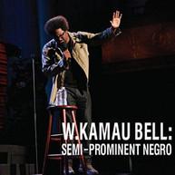 KAMAU W. BELL - SEMI-PROMINENT NEGRO CD