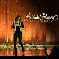 ANJELAH JOHNSON - NOT FANCY CD