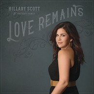 HILLARY SCOTT &  THE SCOTT FAMILY - LOVE REMAINS VINYL